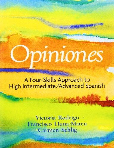 Opiniones: A 4-Skills Approach to Intermediate-High/Advanced Spanish: Victoria Rodrigo, Francisco