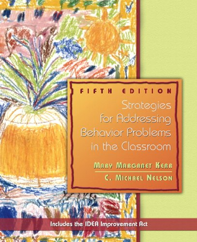 9780131179868: Strategies for Addressing Behavior Problems in the Classroom (5th Edition)