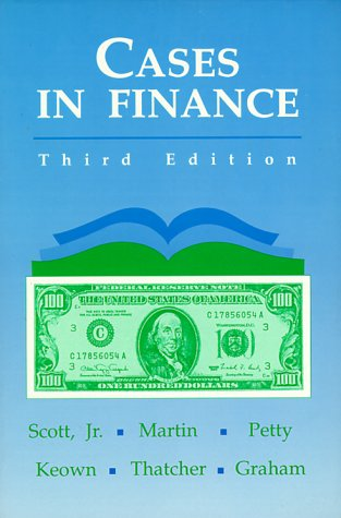 Cases in Finance (3rd Edition): David F. Scott,