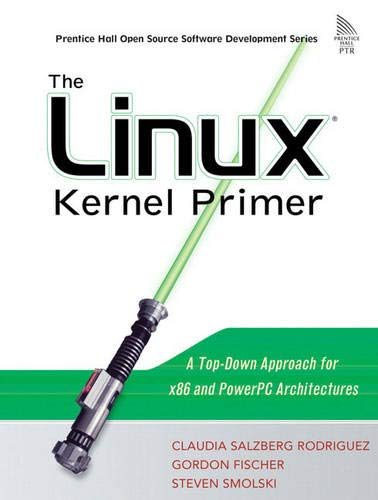 9780131181632: The Linux Kernel Primer: A Top-Down Approach for x86 and PowerPC Architectures