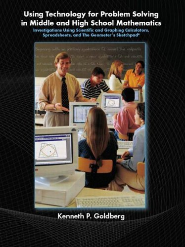 9780131181816: Using Technology for Problem Solving in Middle and High School Mathematics: Investigations Using Scientific and Graphing Calculators, Spreadsheets, and The Geometer's Sketchpad