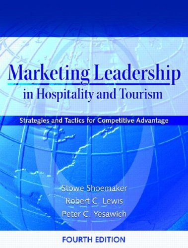 Marketing Leadership in Hospitality and Tourism: Strategies: Shoemaker, Stowe; Lewis,