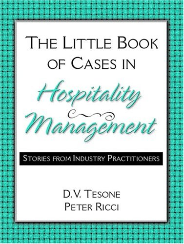 Little Book of Cases in Hospitality Management,: Tesone, Dana V.Ricci,
