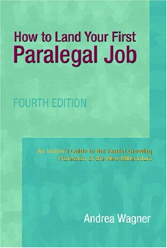 9780131183827: How to Land Your First Paralegal Job (4th Edition) (Pearson Prentice Hall Legal)