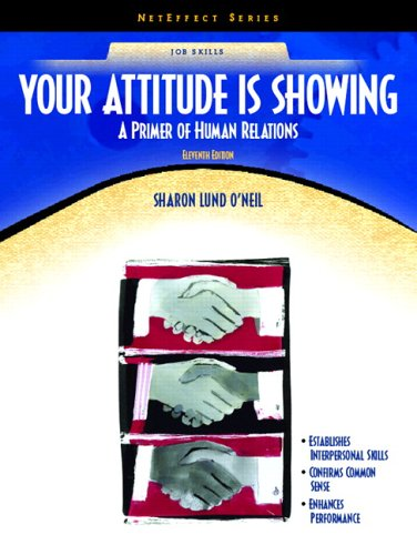 9780131183889: Your Attitude is Showing: A Primer on Human Relations [NetEffect Series] (11th Edition)