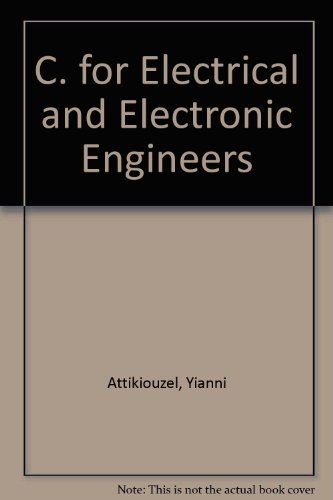 C for Electrical and Electronic Engineers: J. Attikiouzel, P. E. Jones