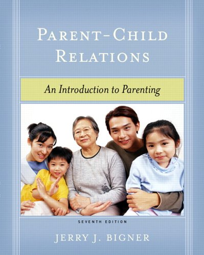 9780131184299: Parent-Child Relations: An Introduction to Parenting (7th Edition)