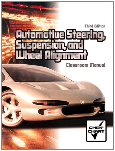 9780131184817: Automotove Steering, Suspension, and Wheel Allignment: Classroom Manual