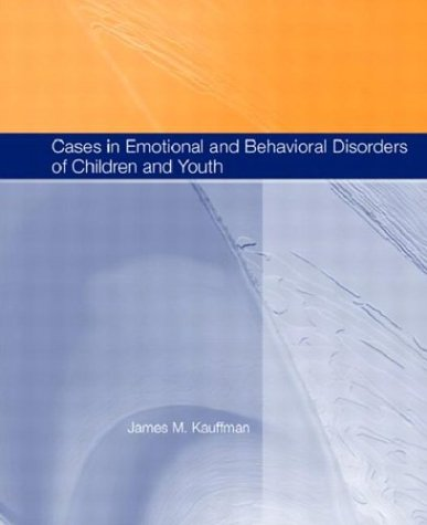 9780131185678: Cases in Emotional and Behavioral Disorders of Children and Youth