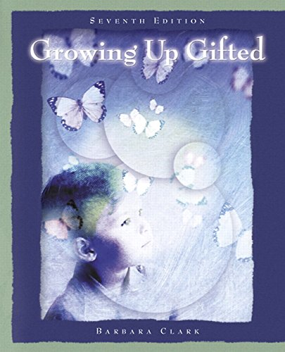 9780131185722: Growing Up Gifted: Developing the Potential of Children at Home and at School (7th Edition)