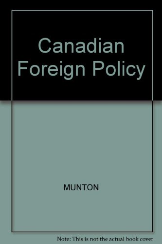 9780131186545: Cases and Readings in Canadian Foreign Policy Since World War II: Selected Cases