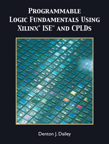 9780131186576: Programmable Logic Fundamentals Using Xilinx ISE