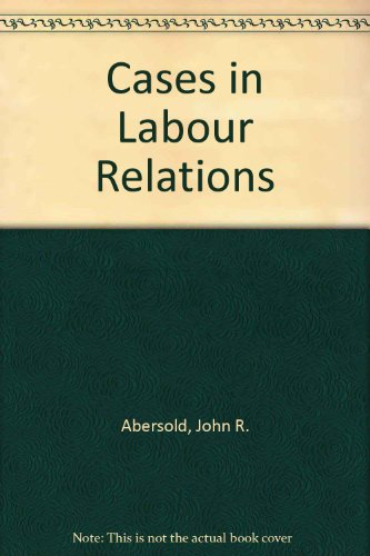 9780131187948: Cases in Labour Relations