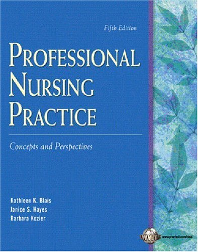 9780131188198: Professional Nursing Practice: Concepts and Perspectives