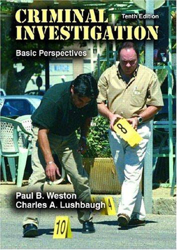 Criminal Investigation: Basic Perspectives: Paul B. Weston,