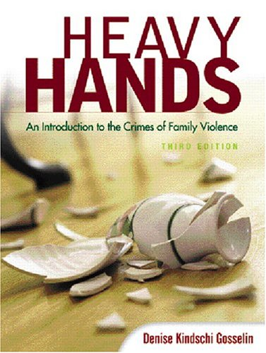 9780131188853: Heavy Hands: An Introduction to the Crimes of Family Violence (3rd Edition)