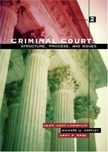 9780131189799: Criminal Courts: Structure, Process, and Issues (2nd Edition)