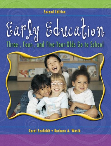 9780131190801: Early Education: Three, Four, and Five Year Olds Go to School (2nd Edition)