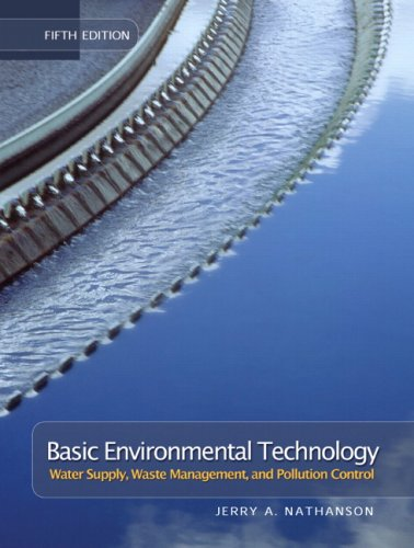 Basic Environmental Technology: Water Supply, Waste Management, and Pollution Control: Nathanson, ...