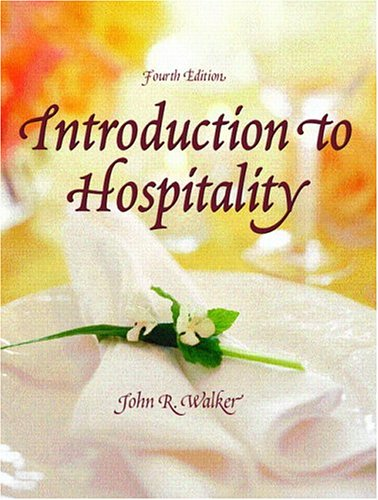 Introduction to Hospitality (4th Edition): John R. Walker
