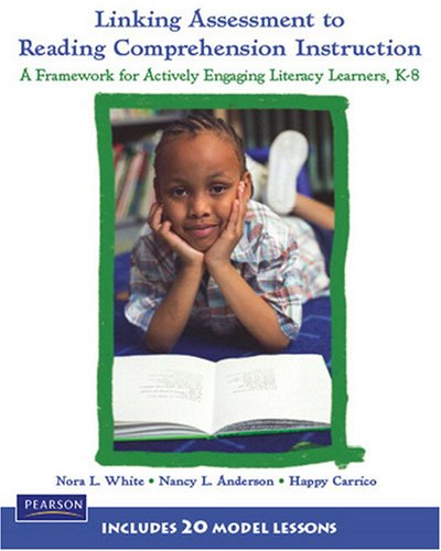 9780131191273: Linking Assessment to Reading Comprehension Instruction: A Framework for Actively Engaging Literacy Learners, K-8