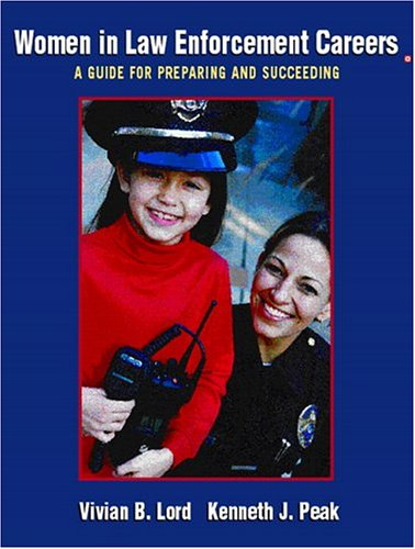 9780131191297: Women in Law Enforcement Careers: A Guide for Preparing and Succeeding