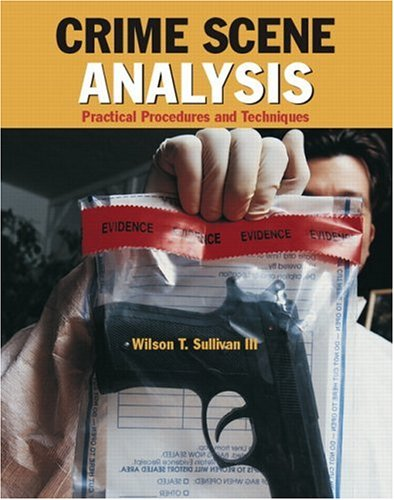 9780131191310: Crime Scene Analysis: Practical Procedures and Techniques