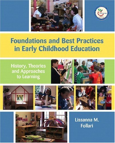 9780131191907: Foundations and Best Practices in Early Childhood Education: History, Theories, and Approaches to Learning