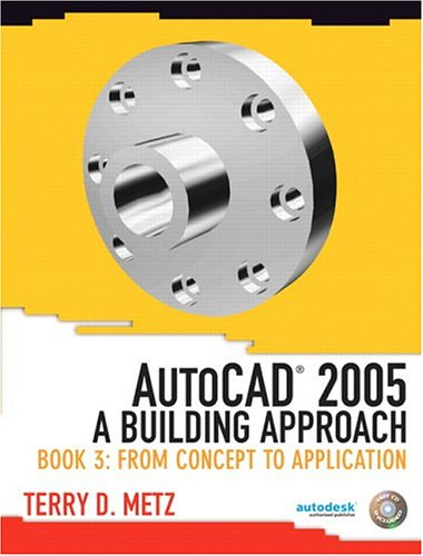9780131192133: AutoCAD (R) 2005: A Building Approach, Book 3: From Concept to Application: From Concept to Application Bk. 3