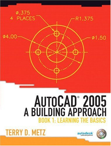 9780131192140: AutoCAD(R) 2005: A Building Approach, Book 1: Learning the Basics