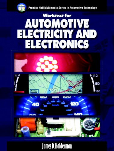 9780131193727: Electricity and Electronics Worktext w/Job Sheets for Automotive Electricity and Electronics (Prentice Hall Multimedia Series in Automotive Technology)