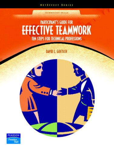 9780131193925: Participant's Guide for Effective Teamwork: Ten Steps for Technical Professions (NetEffect)
