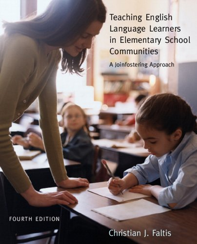 9780131194427: Teaching English Language Learners in Elementary School Communities: A Joinfostering Approach (4th Edition)