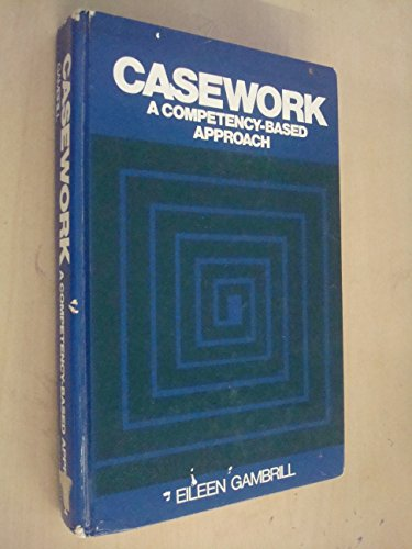 9780131194465: Casework: A Competency-Based Approach (PH series in social work practice)