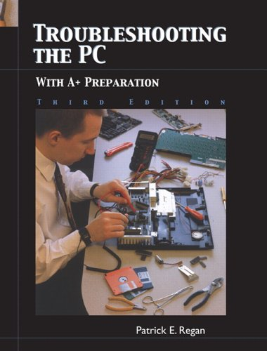 9780131194670: Troubleshooting the PC with A+ Preparation (3rd Edition)