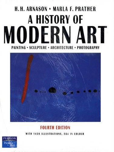 9780131195691: A History of Modern Art: Painting, Sculpture, Architecture, Photography