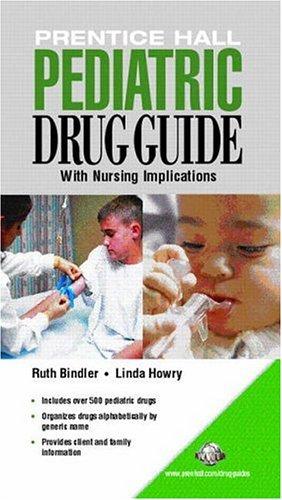 Prentice Hall Pediatric Drug Guide (9780131196155) by Ruth C. Bindler; Linda Berner Howry; Billie A. Wilson; Margaret T. Shannon; Carolyn L. Stang Pharm.D.