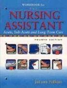 The Nursing Assistant: Acute, Subacute, And Long-term: Jolynn Pulliam