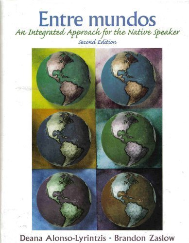 Entre Mundos : An Integrated Approach for the Native Speaker: Alonso-Lyrintzis, Deana