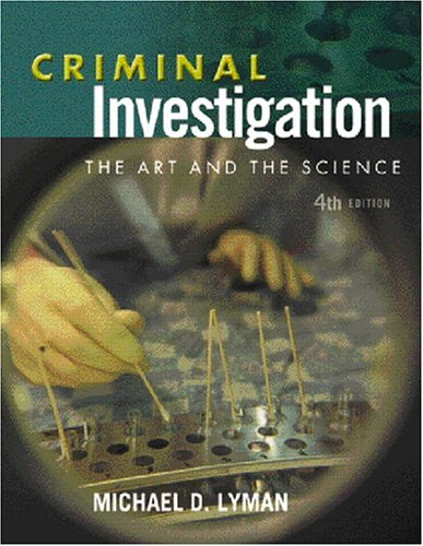 9780131198777: Criminal Investigation: The Art and the Science (4th Edition)
