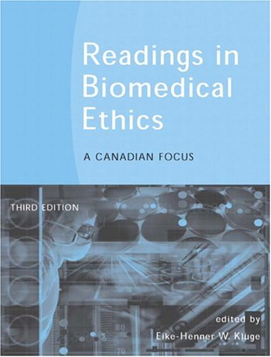 3rd Edition Readings in Biomedical Ethics A Canadian Focus