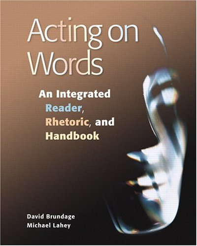9780131200937: Acting on Words : An Integrated Reader, Rhetoric, and Handbook