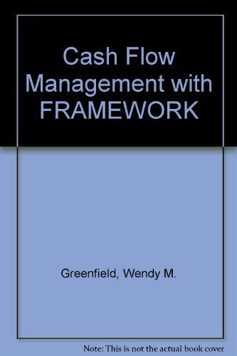 Cash Flow Management With Framework: Greenfield,, Curtin,