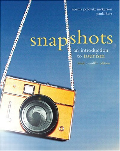 9780131201262: Snapshots: An Introduction to Tourism, Third Canadian Edition