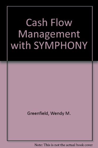 Cash Flow Management With Symphony (A Lotus Symphony guide): Greenfield, W. M., Curtin, Dennis P.