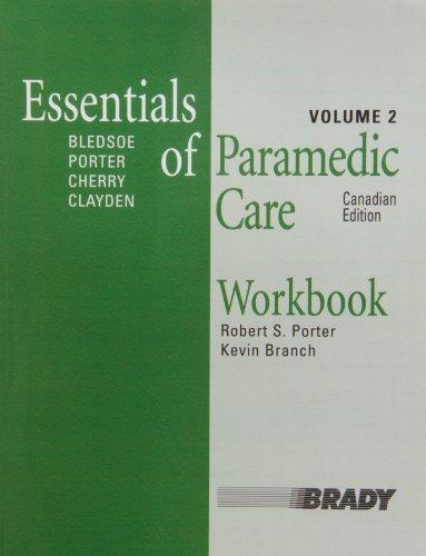 Workbook, Essentials of Paramedic Care, Canadian Edition, Volume 2: Branch, Kevin, Porter MA EMT-P,...
