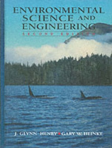 Environmental Science and Engineering (2nd Edition): J.Glynn Henry, Gary