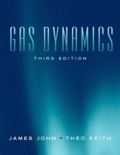Gas Dynamics (3rd Edition): John, James E.A.; Keith, Theo G.