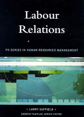 Labour Relations: Pearson Prentice Hall Series in: Andrew Templer Larry