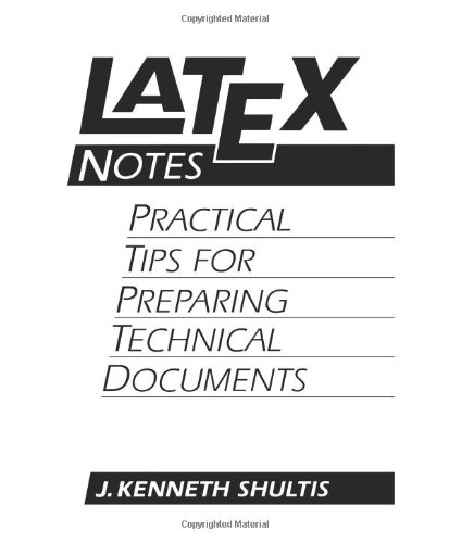 9780131209732: LATEX Notes: Practical Tips for Preparing Technical Documents
